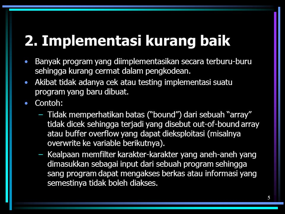 2. Implementasi kurang baik
