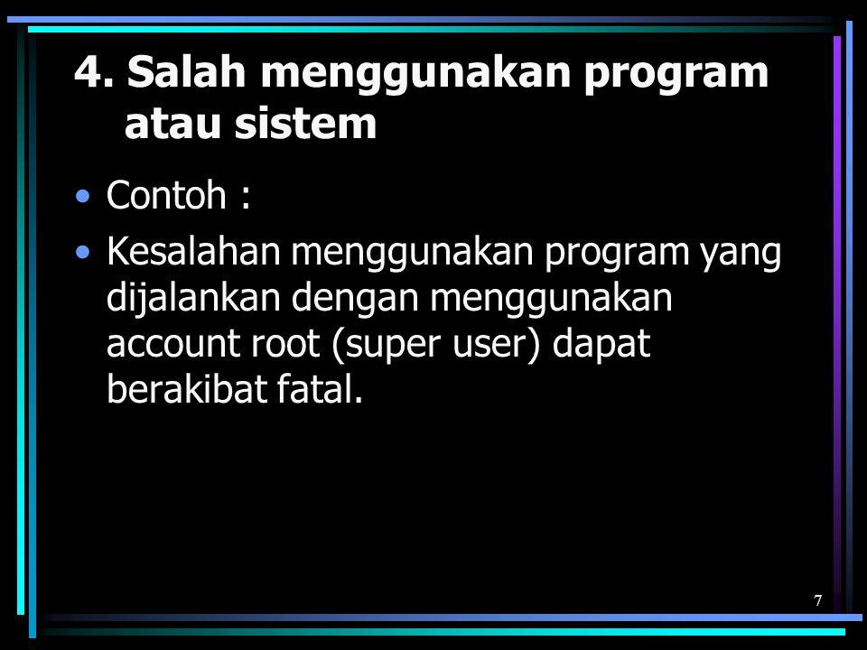 4. Salah menggunakan program atau sistem