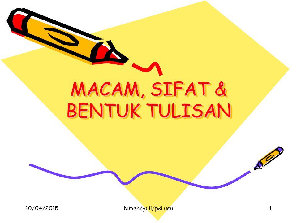 MACAM, SIFAT & BENTUK TULISAN