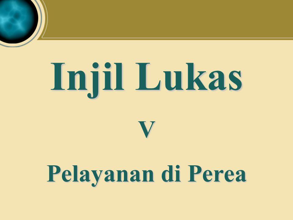 Injil Lukas V Pelayanan di Perea