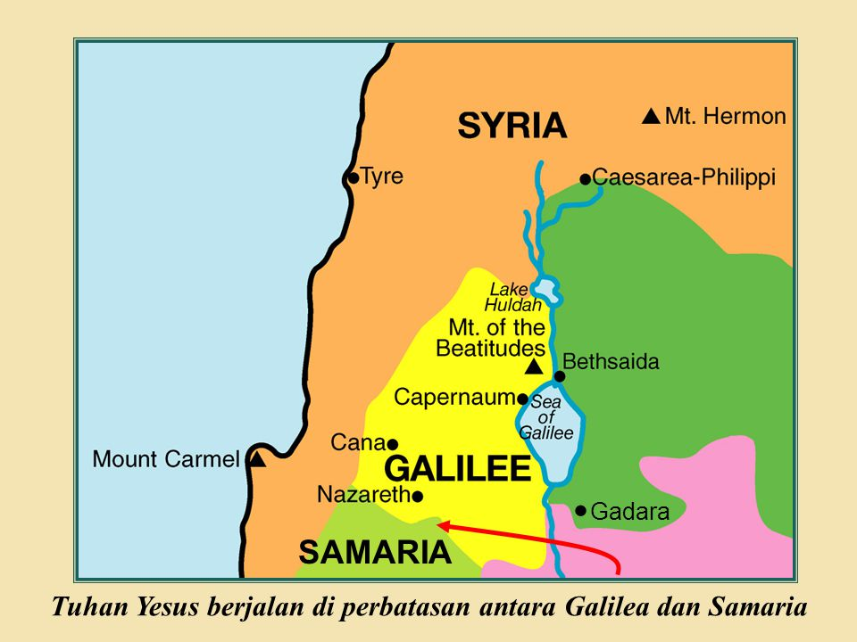 Tuhan Yesus berjalan di perbatasan antara Galilea dan Samaria