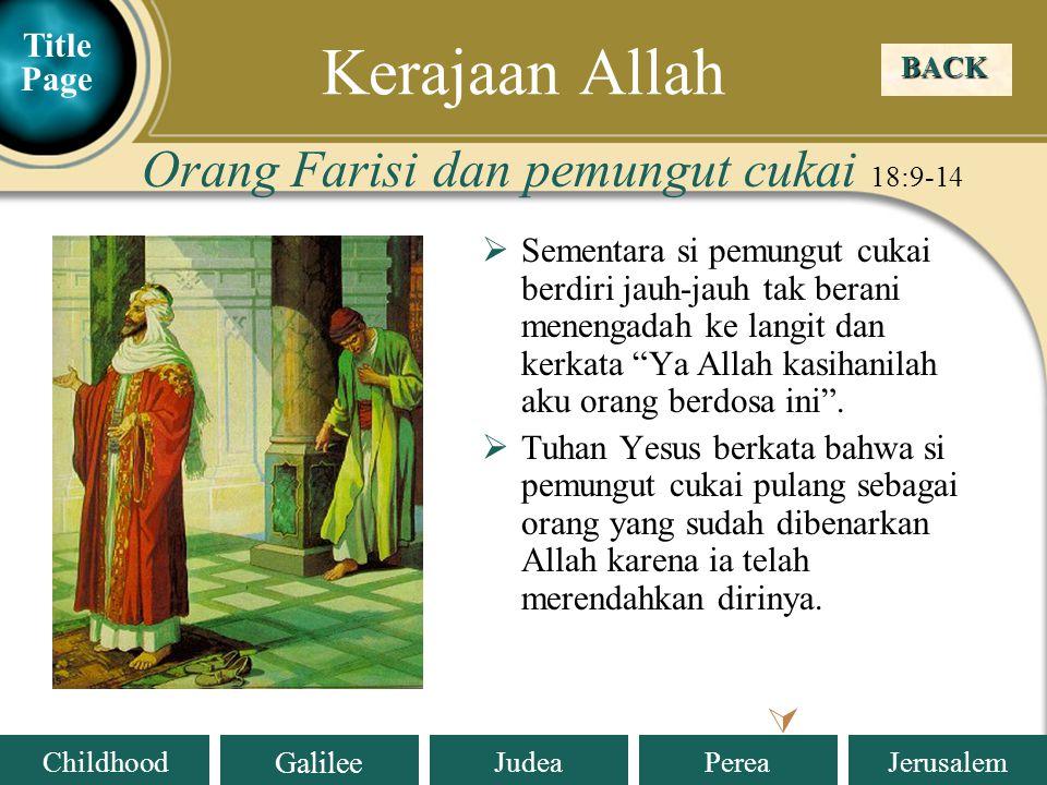 Kerajaan Allah Orang Farisi dan pemungut cukai 18:9-14  Title Page