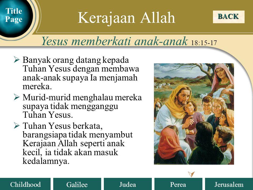 Kerajaan Allah Yesus memberkati anak-anak 18:15-17 