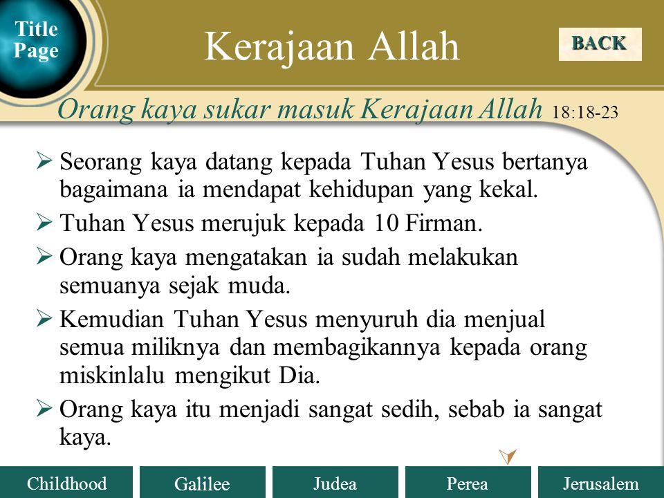 Kerajaan Allah Orang kaya sukar masuk Kerajaan Allah 18:18-23