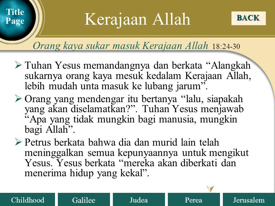 Kerajaan Allah Orang kaya sukar masuk Kerajaan Allah 18:24-30
