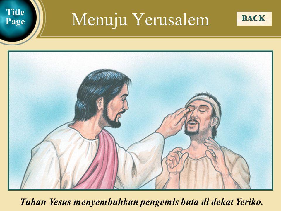 Tuhan Yesus menyembuhkan pengemis buta di dekat Yeriko.