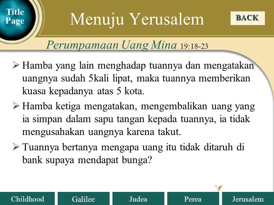 Menuju Yerusalem Perumpamaan Uang Mina 19:18-23