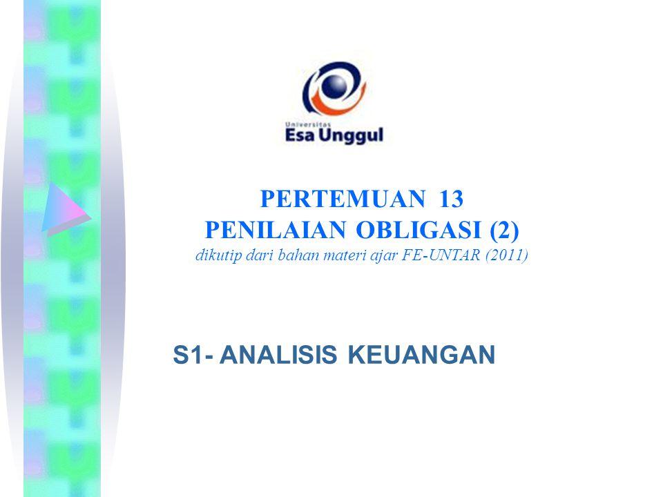 PERTEMUAN 13 PENILAIAN OBLIGASI (2) dikutip dari bahan materi ajar FE-UNTAR (2011)