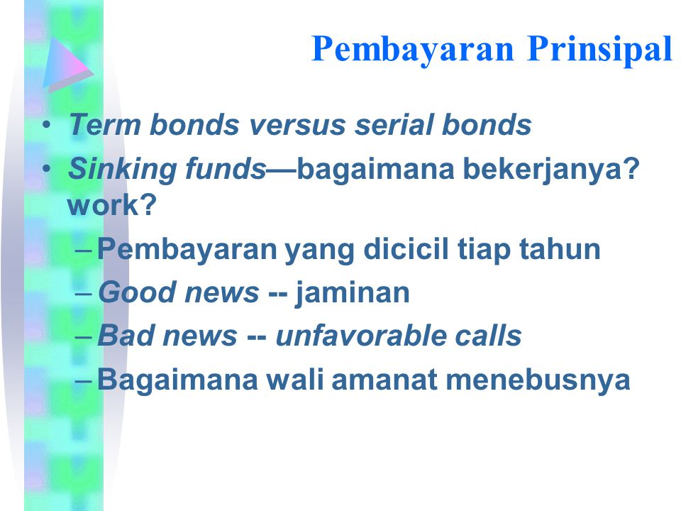 Pembayaran Prinsipal Term bonds versus serial bonds