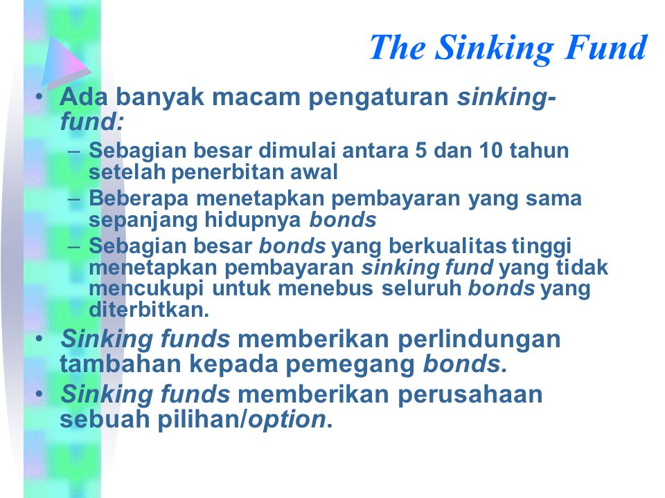 The Sinking Fund Ada banyak macam pengaturan sinking-fund: