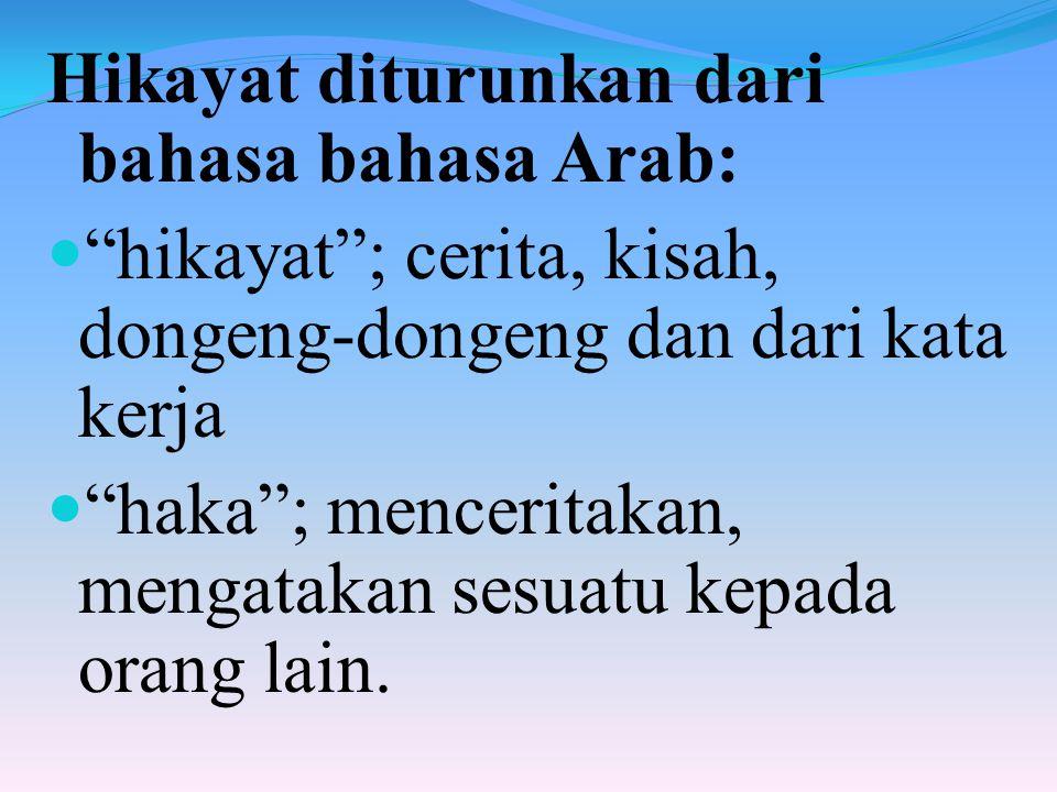 Hikayat diturunkan dari bahasa bahasa Arab: