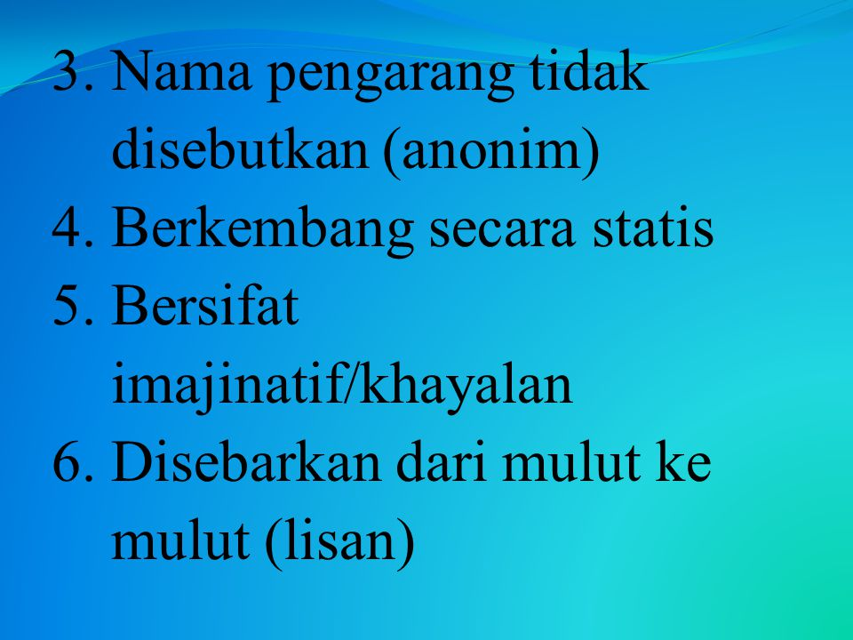 3. Nama pengarang tidak disebutkan (anonim) 4