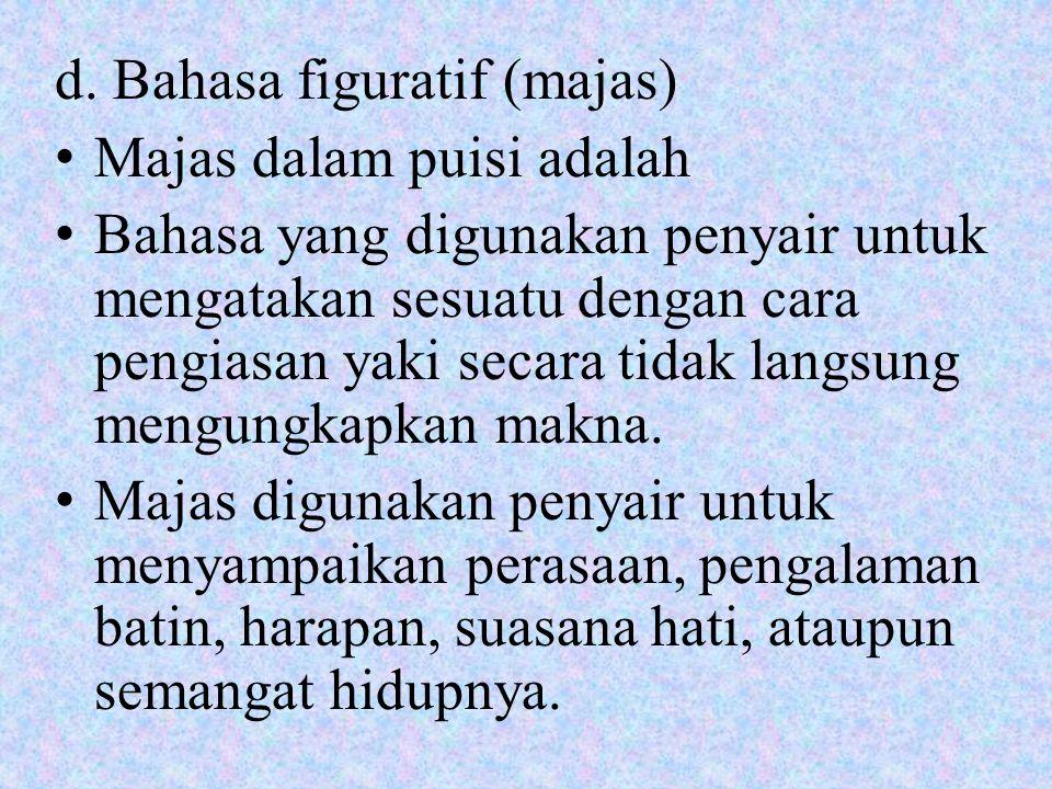 d. Bahasa figuratif (majas)