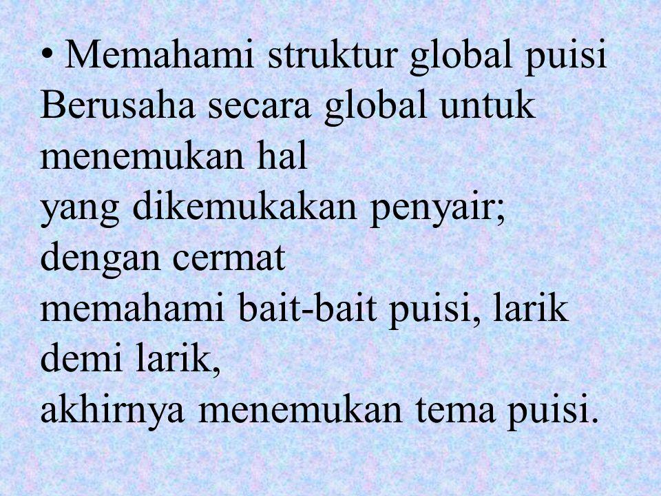 Memahami struktur global puisi