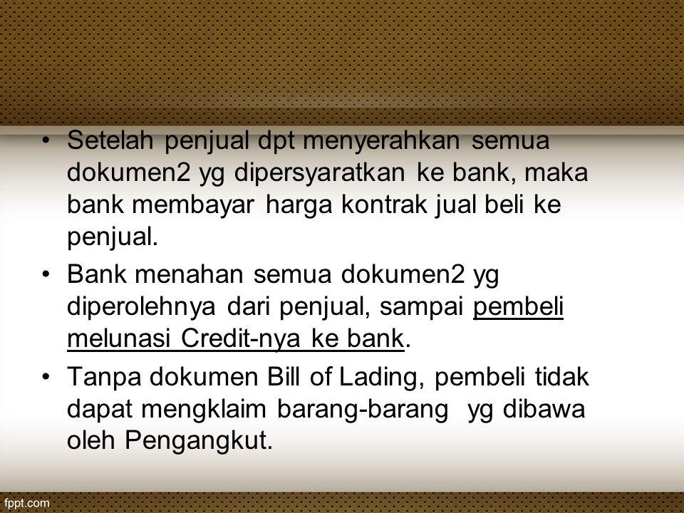 Setelah penjual dpt menyerahkan semua dokumen2 yg dipersyaratkan ke bank, maka bank membayar harga kontrak jual beli ke penjual.