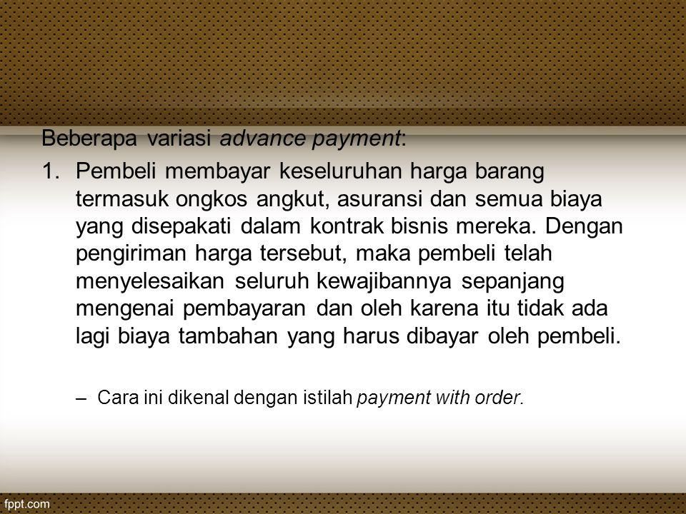 Beberapa variasi advance payment: