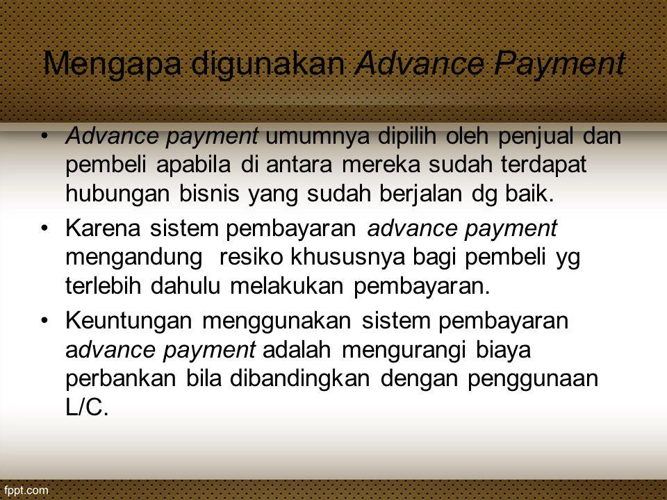 Mengapa digunakan Advance Payment