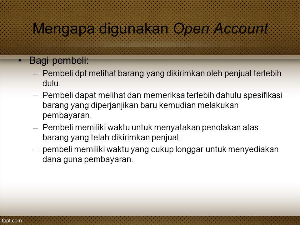 Mengapa digunakan Open Account