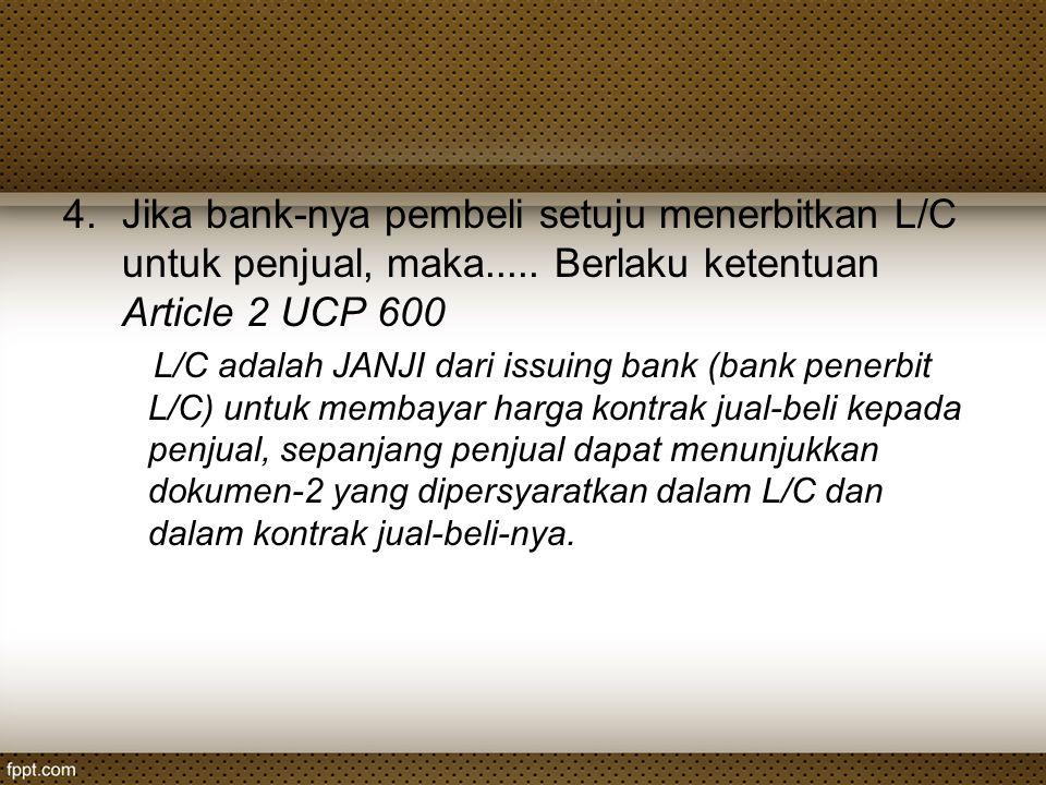 Jika bank-nya pembeli setuju menerbitkan L/C untuk penjual, maka