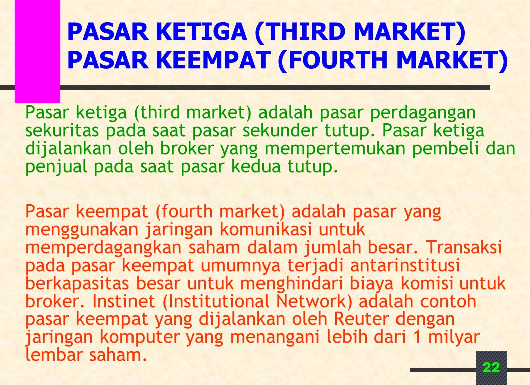 PASAR KETIGA (THIRD MARKET) PASAR KEEMPAT (FOURTH MARKET)