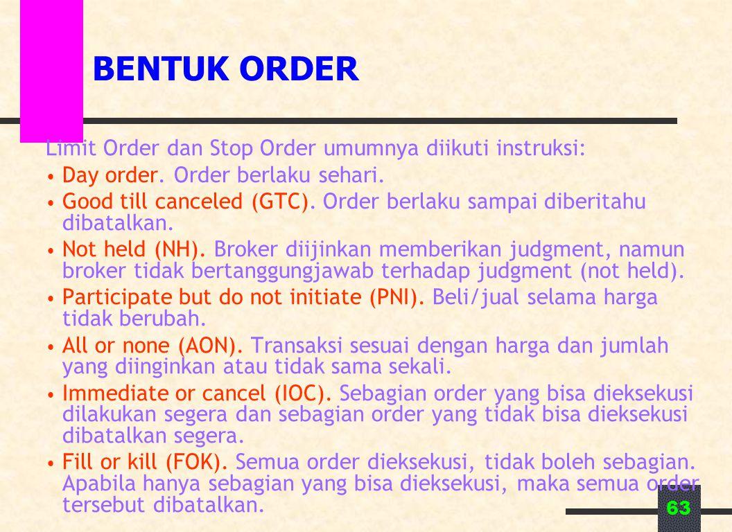 BENTUK ORDER Limit Order dan Stop Order umumnya diikuti instruksi: