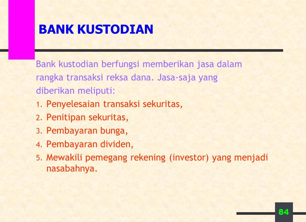BANK KUSTODIAN Bank kustodian berfungsi memberikan jasa dalam