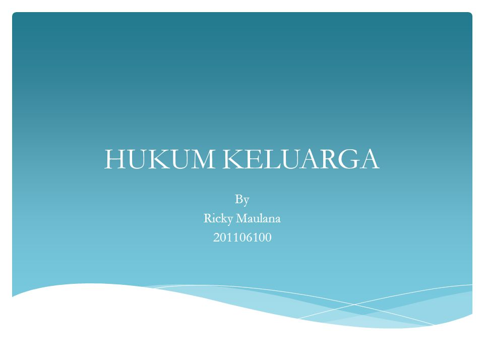 HUKUM KELUARGA By Ricky Maulana 201106100