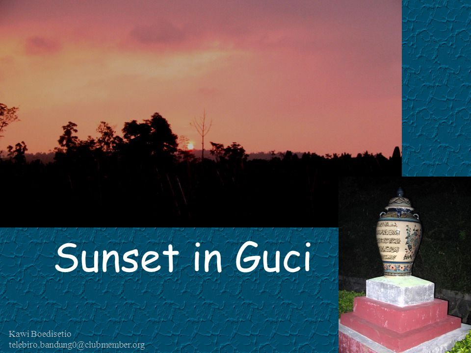 Sunset in Guci Kawi Boedisetio telebiro.bandung0@clubmember.org