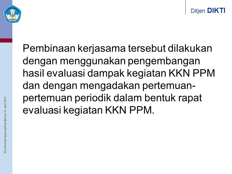 Pembinaan kerjasama tersebut dilakukan dengan menggunakan pengembangan hasil evaluasi dampak kegiatan KKN PPM dan dengan mengadakan pertemuan-pertemuan periodik dalam bentuk rapat evaluasi kegiatan KKN PPM.