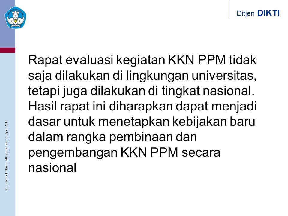 Rapat evaluasi kegiatan KKN PPM tidak saja dilakukan di lingkungan universitas, tetapi juga dilakukan di tingkat nasional.