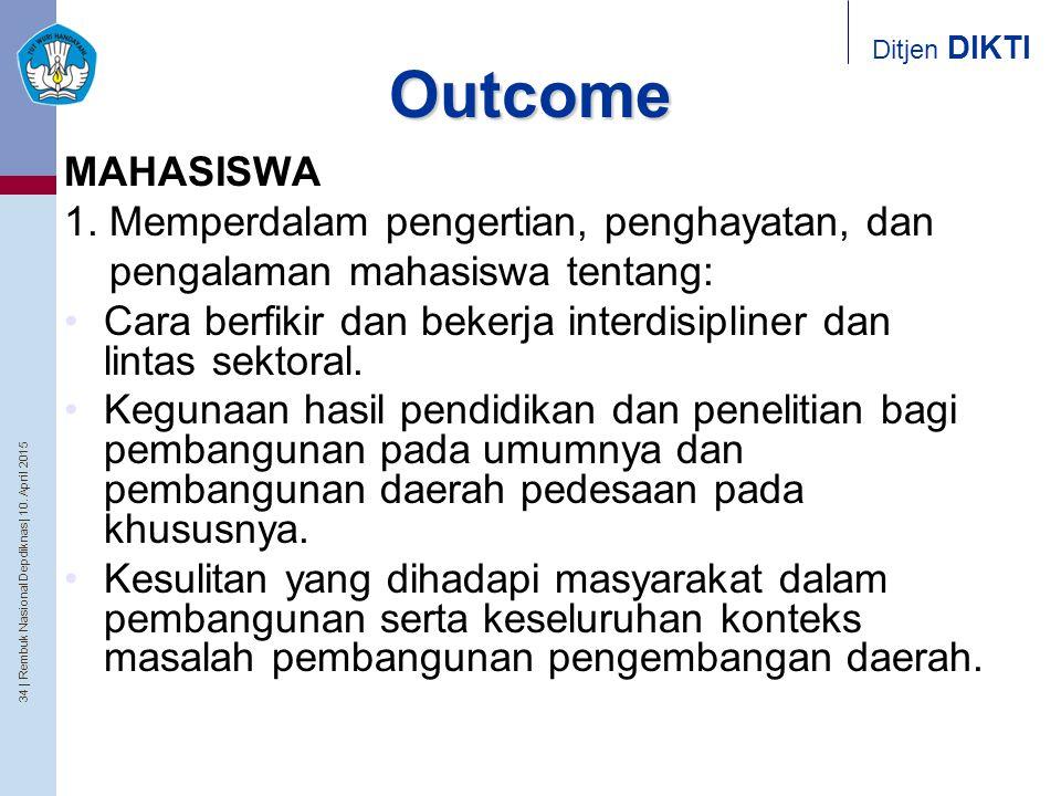 Outcome MAHASISWA 1. Memperdalam pengertian, penghayatan, dan