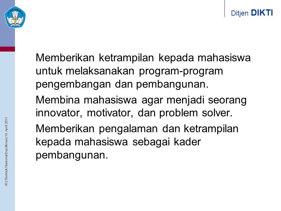 Memberikan ketrampilan kepada mahasiswa untuk melaksanakan program-program pengembangan dan pembangunan.