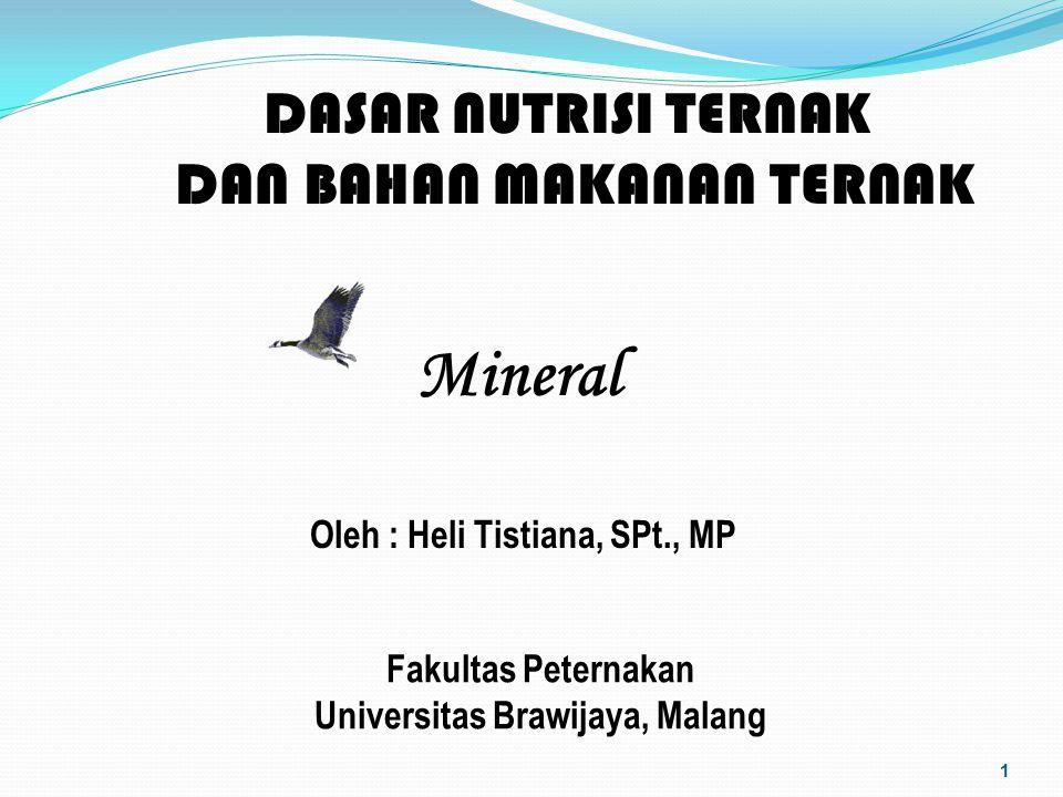 Mineral DASAR NUTRISI TERNAK DAN BAHAN MAKANAN TERNAK