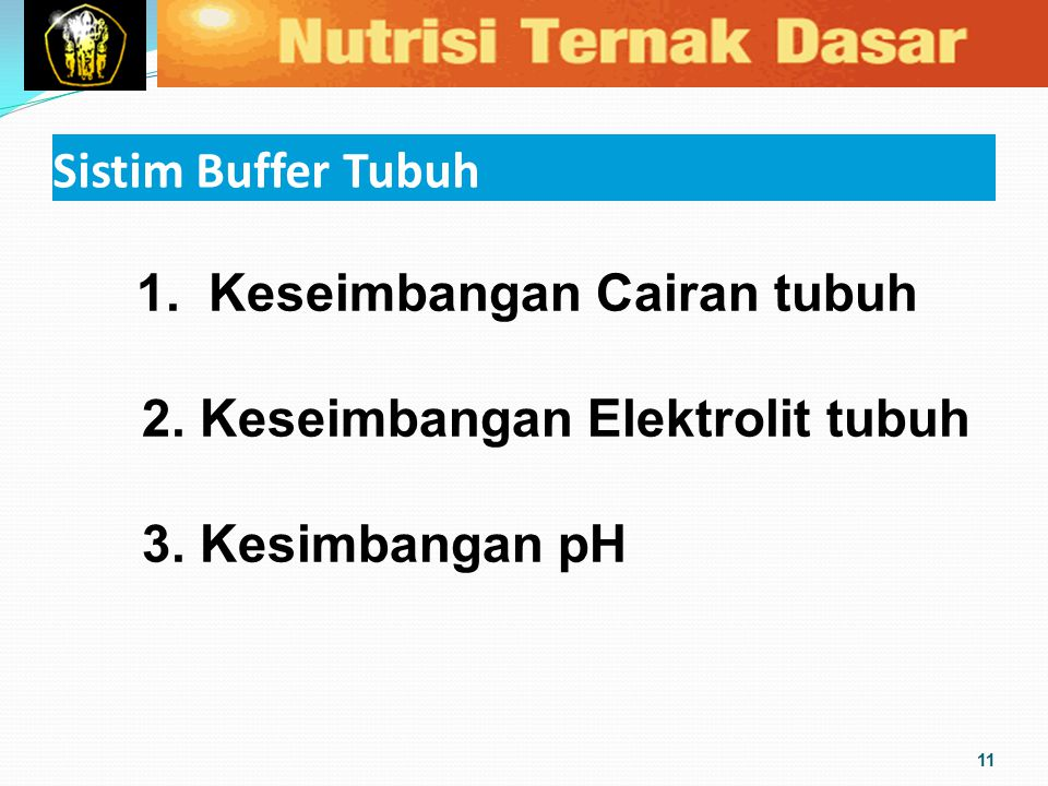 Sistim Buffer Tubuh 1. Keseimbangan Cairan tubuh 2.