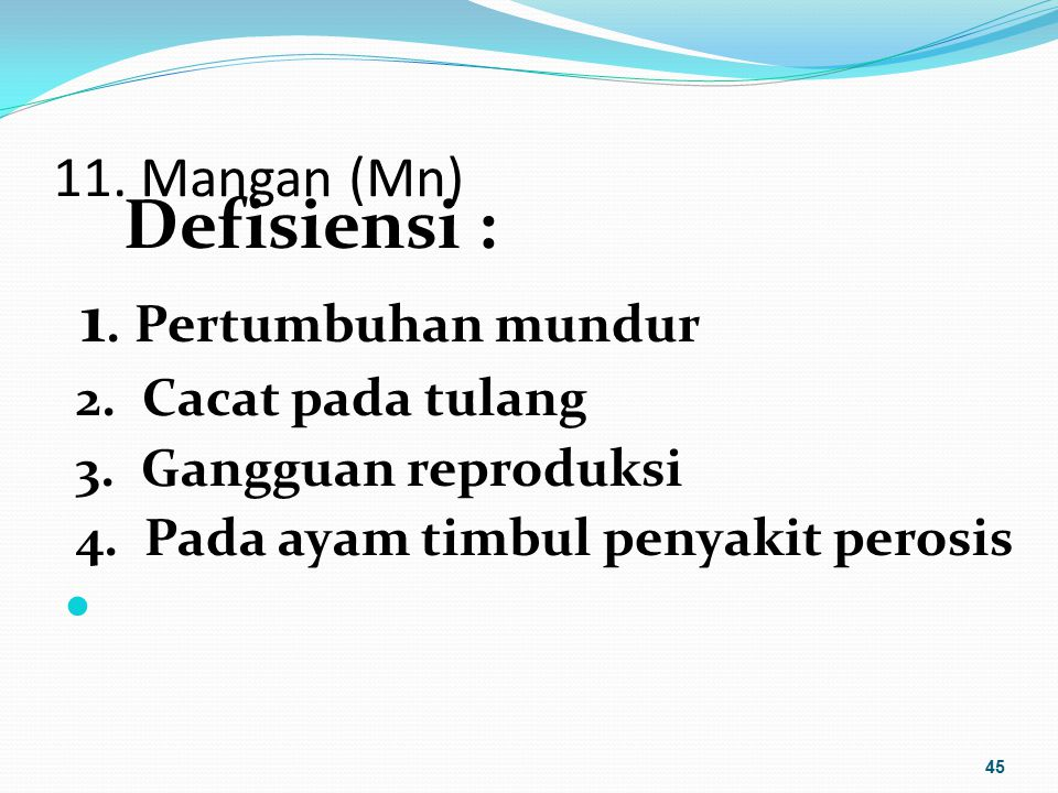 1. Pertumbuhan mundur 11. Mangan (Mn) 2. Cacat pada tulang