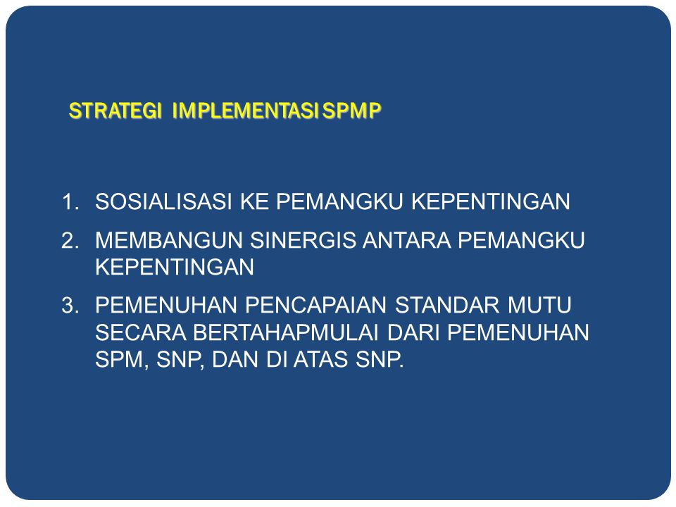 STRATEGI IMPLEMENTASI SPMP