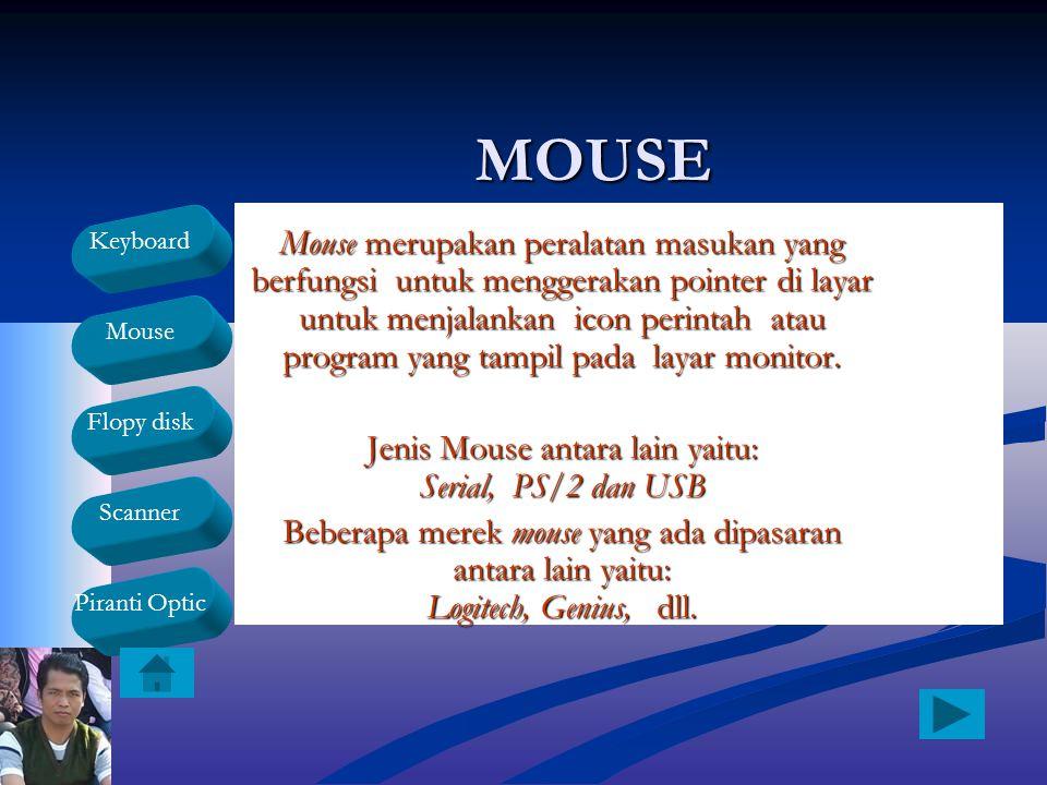 Jenis Mouse antara lain yaitu: Serial, PS/2 dan USB