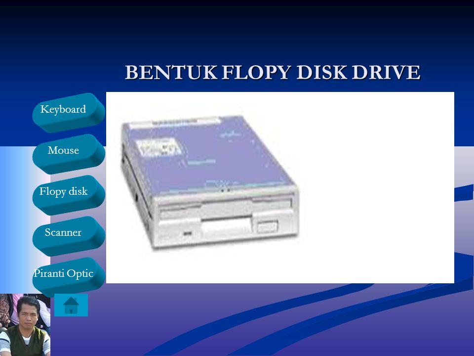 BENTUK FLOPY DISK DRIVE