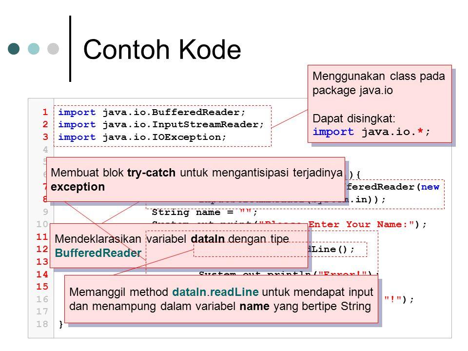 Contoh Kode Menggunakan class pada package java.io Dapat disingkat: