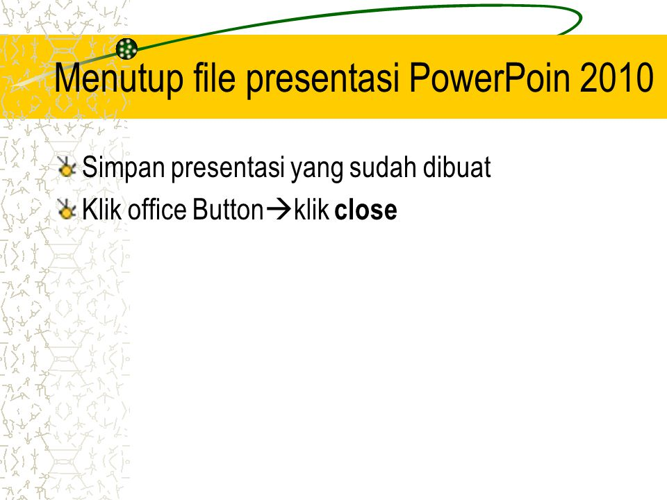 Menutup file presentasi PowerPoin 2010