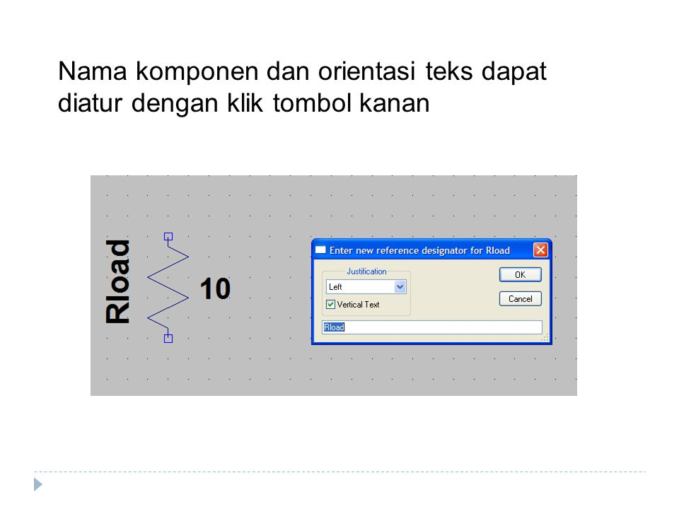 Nama komponen dan orientasi teks dapat diatur dengan klik tombol kanan