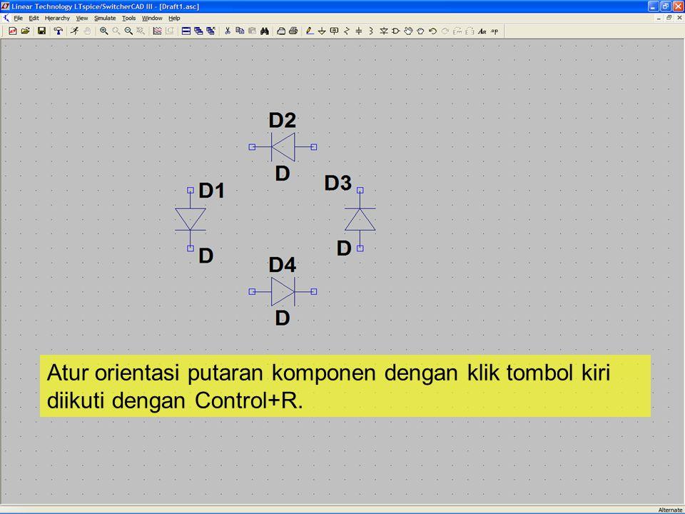 Atur orientasi putaran komponen dengan klik tombol kiri diikuti dengan Control+R.