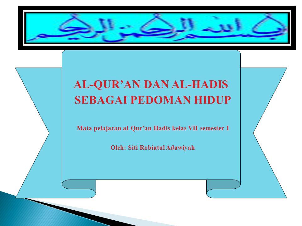 AL-QUR'AN DAN AL-HADIS SEBAGAI PEDOMAN HIDUP