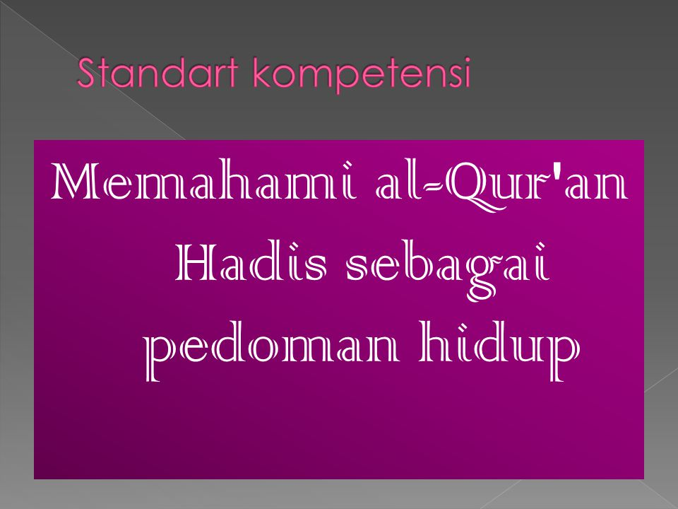 Memahami al-Qur an Hadis sebagai pedoman hidup