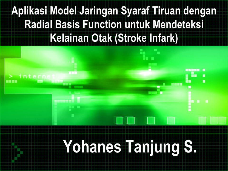 Aplikasi Model Jaringan Syaraf Tiruan dengan Radial Basis Function untuk Mendeteksi Kelainan Otak (Stroke Infark)