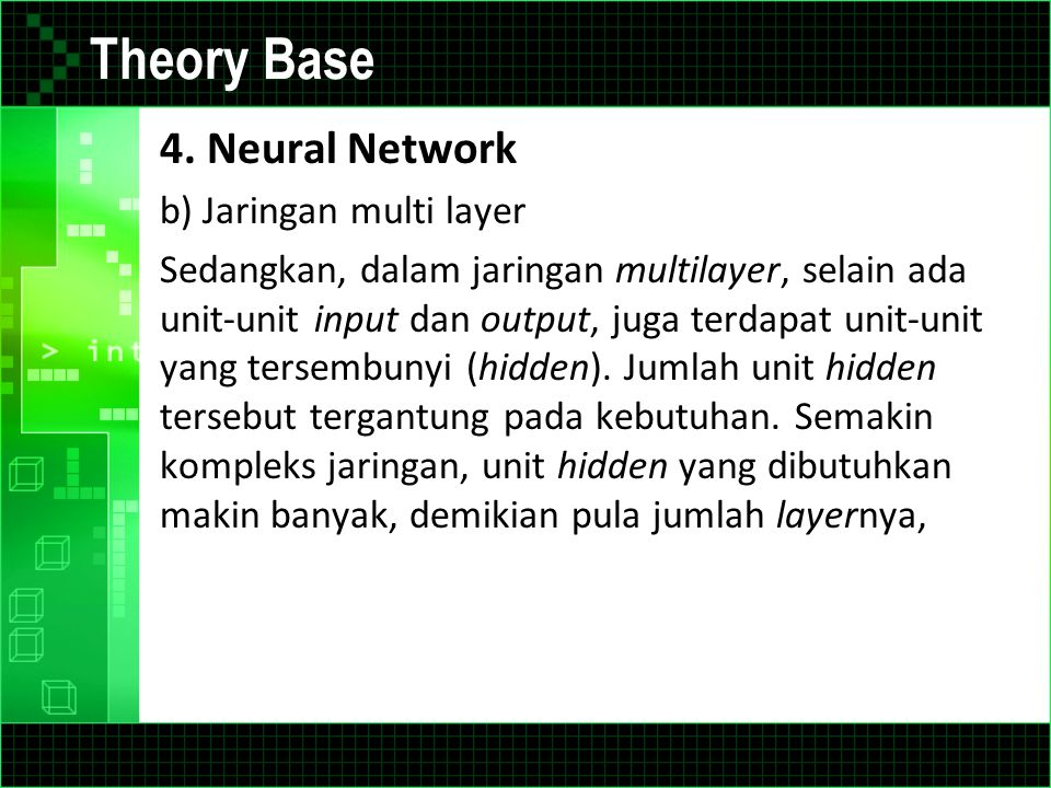 Theory Base 4. Neural Network b) Jaringan multi layer
