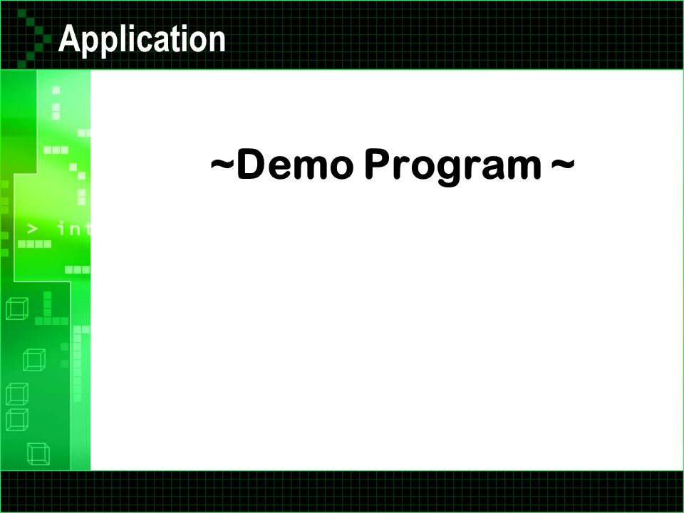 Application ~Demo Program ~