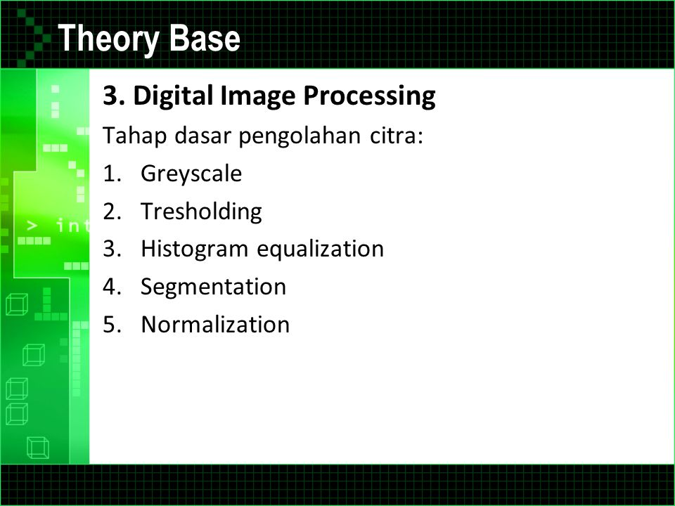 Theory Base 3. Digital Image Processing Tahap dasar pengolahan citra: