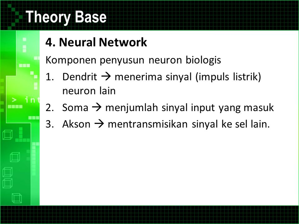Theory Base 4. Neural Network Komponen penyusun neuron biologis