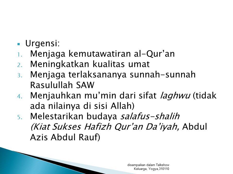 Menjaga kemutawatiran al-Qur'an Meningkatkan kualitas umat